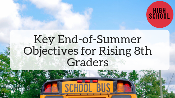 Key End-of-Summer Objectives for Rising 8th Graders