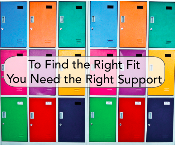 To Find the Right Fit, you Need to Find the Right Support