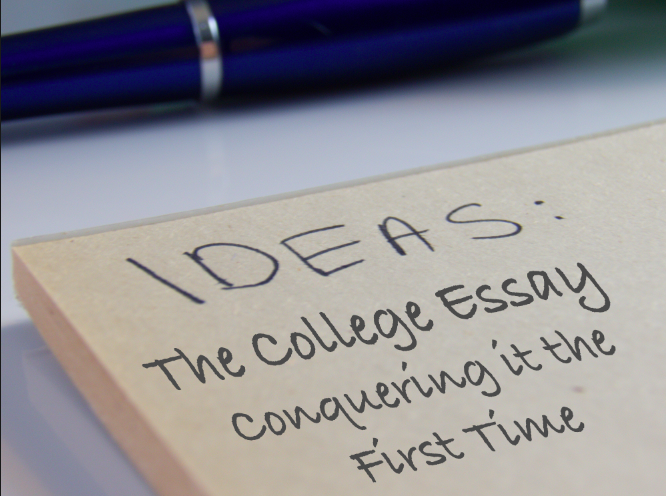 The College Essay — Conquering it the First Time