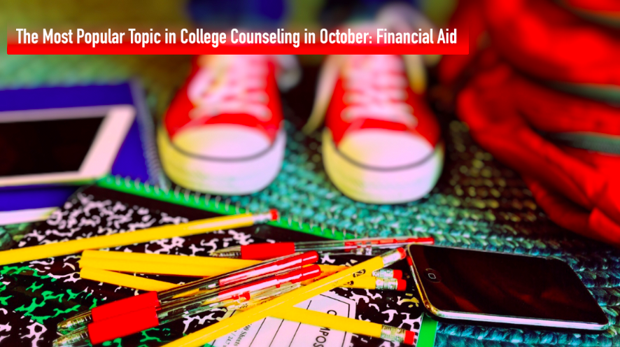 The Most Popular Topic in College Counseling in October: Financial Aid