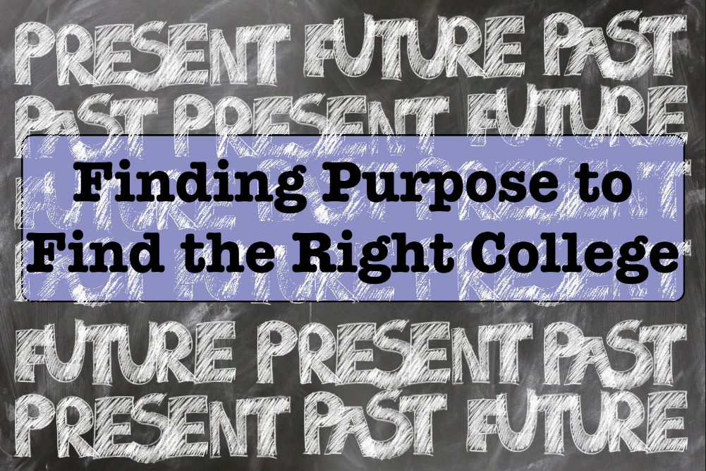 Finding Purpose to Find the Right College