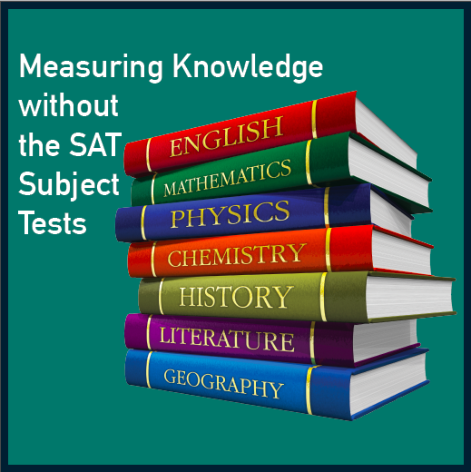 Measuring Knowledge without the SAT Subject Tests