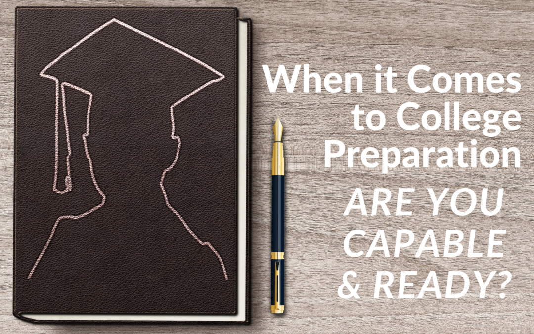 When it Comes to College Preparation, Are you Capable and Ready?