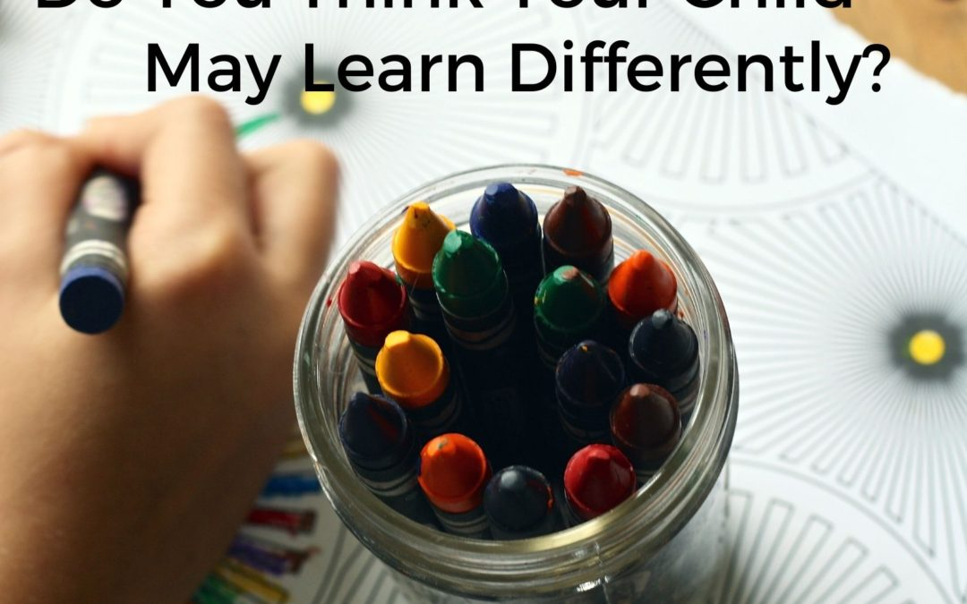 Do You Think Your Child May Learn Differently?