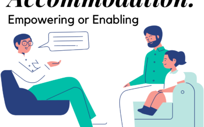 Accommodation: Empowering or Enabling
