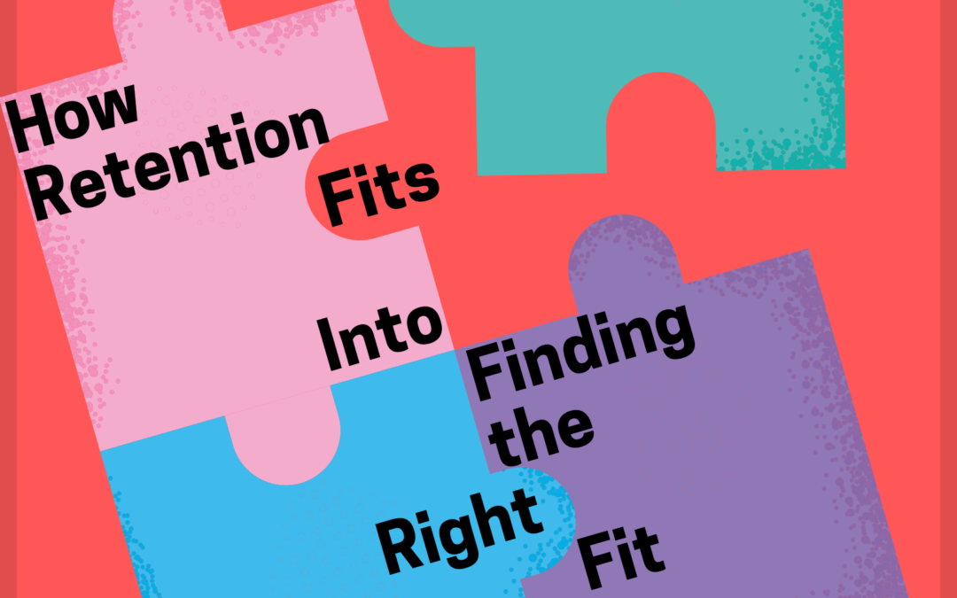How Retention Fits into Finding the Right Fit
